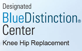 Designated Blue Distinction Center for Knee and Hip Replacement