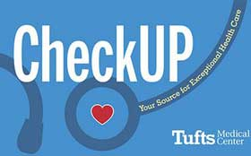Read e-checkup, the e-newsletter for Tufts Medical Center in Boston.