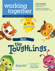 Working Together is a quarterly publication of Tufts Medical Center and Floating Hospital for Children.